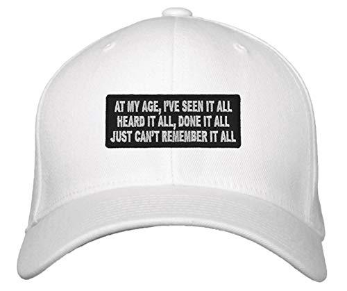 Funny Grandpa Hat (White/Adjustable) - At My Age I've Seen It All Heard It All D