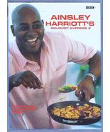 BRITISH BBC AINSLEY HARRIOTT'S GOURMET EXPRESS 2 Cookbook Hardcover  2002 - $4.50