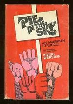 Pie in the sky, an American struggle: The Wobblies and their times [Jan 01, 1969