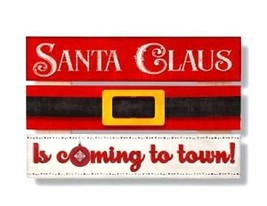 Santa Clause Is Coming To Towns! Wide Gap Pallet Sign 8 X 12 NEW// - $0.98