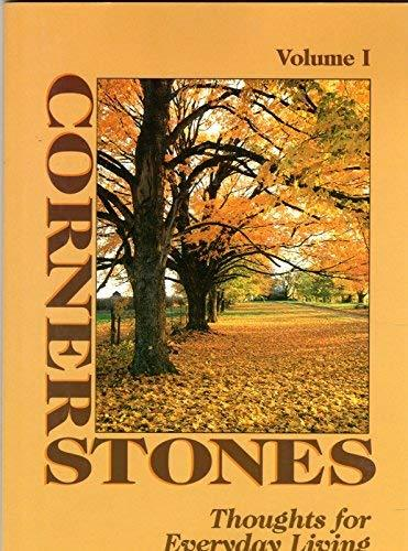 Corner Stones: Thoughts for Everyday Living (Bits of Wisdom and Philosophy From