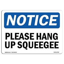 SignMission OSHA Notice Signs - Please Hang Up Squeegee | Decal | Protec... - $40.06