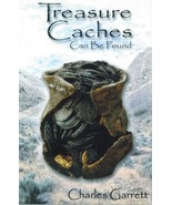 Treasure Caches Can Be Found ~ Lost & Buried Treasure - $9.95