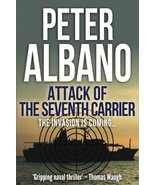 Attack of the Seventh Carrier (Seventh Carrier Series Book 5) Albano, Peter - $45.26