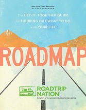 Roadmap: The Get-It-Together Guide for Figuring Out What to Do with Your... - $15.09