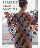 Simple Crochet Motifs: 20 Patterns for Stylish Accessories [Paperback] [... - $24.98