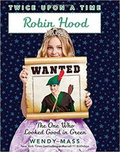 Robin Hood, the One Who Looked Good in Green (Twice Upon a Time #4) [Pap... - $10.99
