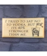 Try To Say No To Vodka, Funny Alchol Sign Bar Pub Gifts Plaque Kitchen H... - $11.20