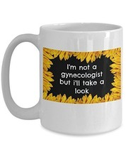 I'm Not A Gynecologist But I'll Take A Look - Novelty 15oz White Ceramic... - $16.82