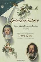 Letters to Father : Sister Maria Celeste to Galileo, 1623-1633 [Hardcove... - $2.31