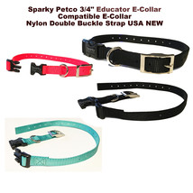 "Sparky Petco 3/4""E Collar Nylon Double Buckle  Strap USA NEW 3 Color Choice - $20.99"