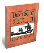 Don't Squat with Yer Spurs On! II - $6.95