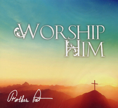 WORSHIP HIM by Father Pat - $23.95