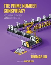The Prime Number Conspiracy: The Biggest Ideas in Math from Quanta (The ... - $7.17