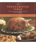 The Thanksgiving Table: Recipes and Ideas to Create Your Own Holiday Tra... - $9.99