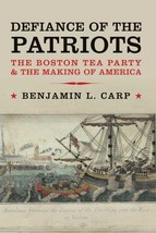 Defiance of the Patriots: The Boston Tea Party and the Making of America... - $8.88