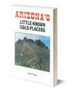 Arizona's Little Known Gold Placers - Gold Prospecting - $22.95