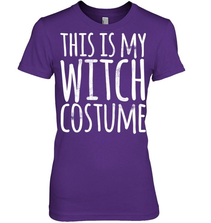 Funny Lazy Halloween Tshirt THIS IS MY WITCH COSTUME