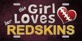 NFL This Girl Loves Her Redskins Tag  License Plate Metal Car Truck Wash... - $13.81