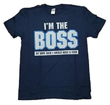 GILDAN I'M THE BOSS, MY WIFE SAID I COULD HAVE A TURN MEN'S SM DAD T-SHI... - $10.97