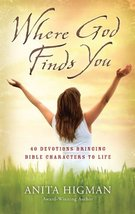 Where God Finds You: 40 Devotions Bringing Bible Characters to Life Higm... - $5.16