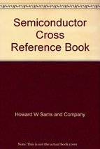 Semiconductor Cross Reference Book [Paperback] Howard W Sams and Company - $74.25