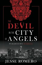 The Devil in the City of Angels: My Encounters With the Diabolical - $29.95