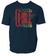 CHILL THE F@#K DOWN t shirt MOTIVATION FUNNY RETRO VINTAGE mens t-shirt tee - $12.59+
