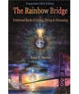 The Rainbow Bridge: Universal Book of Living, Dying and Dreaming Hunter,... - $11.99