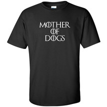 Mother Of Dogs White Logo T Shirt Mens Funny Queen Dragon Mom K9 Animal ... - $13.49+