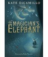 The Magician's Elephant [Hardcover] DiCamillo, Kate and Tanaka, Yoko - $6.27