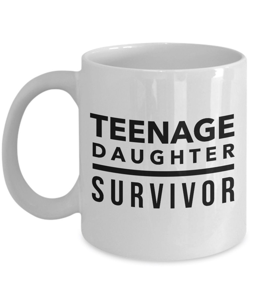 Teenage Daughter Survivor - Funny Dad Mom Fathers Day Sister Friend Gift Mug Cup