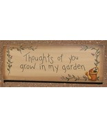 Primitive Decor  3W9557T-Thought of you grow in my Garden - $4.95