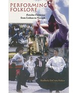 Performing Folklore: Ranchos Folcloricos from Lisbon to Newark [Paperback - $4.83