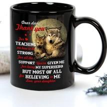 Wolf Family Dear Dad Thanks You For Teaching Mug Black Ceramic 11oz Coff... - $13.95+
