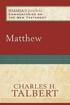 Matthew (Paideia: Commentaries on the New Testament) [Paperback] Talbert... - $19.72