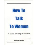How to Talk to Women Book - A Guide for Tongue-Tied Men t - $10.95