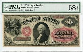 FR. 19 1874 $1 Legal Tender PMG About Unc 58 EPQ [E533844] - Tough EPQ - $1,872.10
