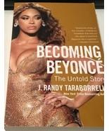 Becoming Beyoncé: The Untold Story J.Randy Taraborrelli NY Best Selling ... - $8.90