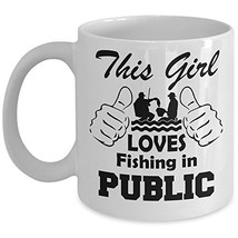 Fishing Coffee Mug - This Girl Loves Fishing in Public Ceramic Travel Cu... - $14.95+