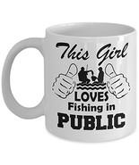 Fishing Coffee Mug - This Girl Loves Fishing in Public Ceramic Travel Cu... - $14.95+