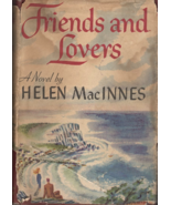 Friends and Lovers By Helen MacInnes (1947) - $14.95