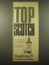 1965 King George IV Scotch Ad - Top Scotch - $14.99