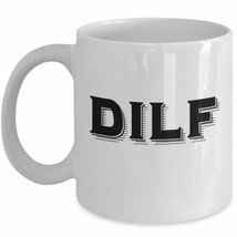 DILF Dad Father Funny Coffee Mug Gift Cool Typography Ceramic White Cup 11 oz - $19.50