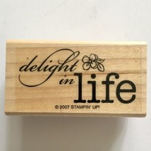 Delight in Life Rubber Stamp Stampin Up Text Saying Card Making Wood Mou... - $2.97