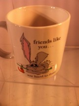 RUSS BERRIE COFFEE MUG--FRIENDS LIKE YOU ARE HARD TO FIND----FREE SHIP--VGC - $16.16