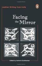 Facing the mirror: Lesbian writing from India Ashwini Sukthankar - $49.50