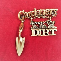 "Vtg Danecraft Brooch ""Gardeners Know the Dirt"" Pin Garden Tool Shovel Fl... - $6.78"