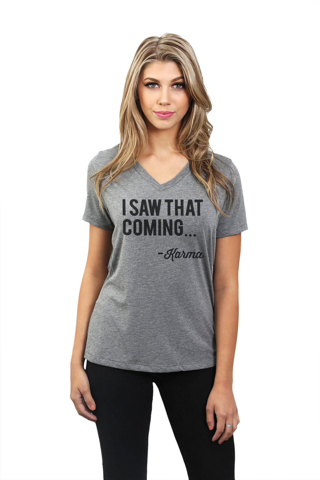 Thread Tank I Saw That Coming Karma Women's Relaxed V-Neck T-Shirt Tee Heather G
