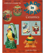 Book -- COLLECTOR'S GUIDE TO MADE IN JAPAN CERAMICS, Identification, 199... - $9.50